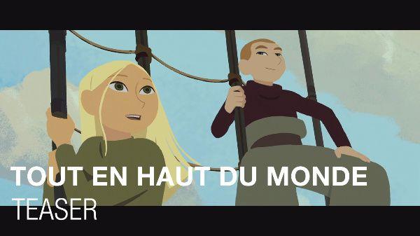 Bande-annonce du film animé Tout en haut du monde.