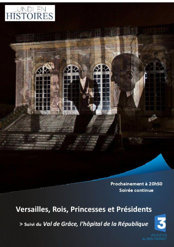 Versailles, rois, princesses et présidents ce 14 septembre sur France 3.