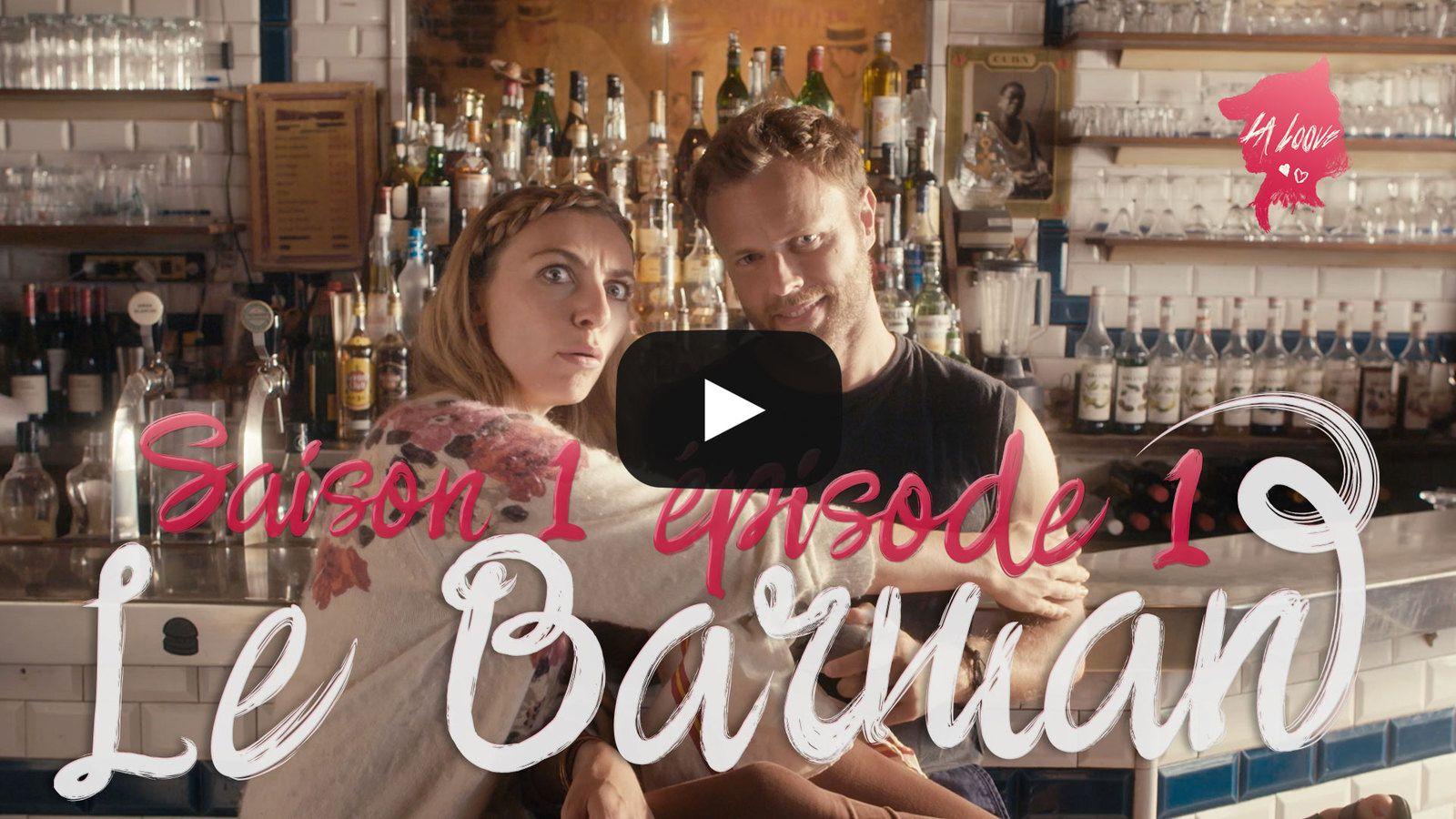 Nouveauté, la web série La Loove : Comment choper le barman sexy si convoité ?