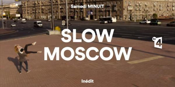 Après Tokyo Reverse, l'expérience Slow Moscou cette nuit sur France 4.