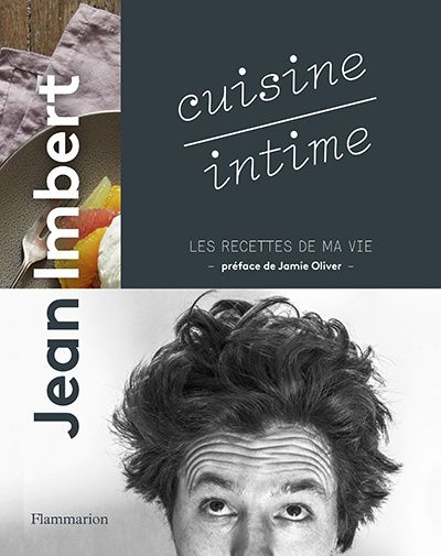 Cuisine intime par Jean Imbert (Top chef).