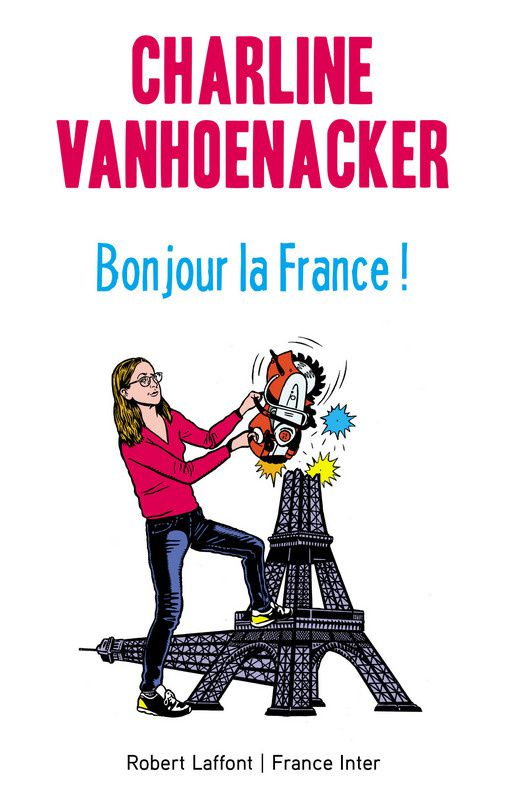 Bonjour la France, par Charline Vanhoenacker.
