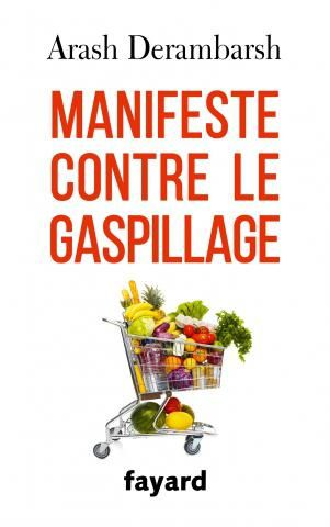 Manifeste contre le gaspillage par Arash Derambarsh.
