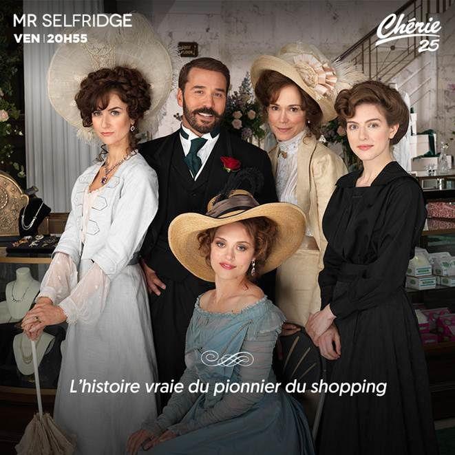 La série Mr Selfridge diffusée dès ce vendredi sur Chérie 25.