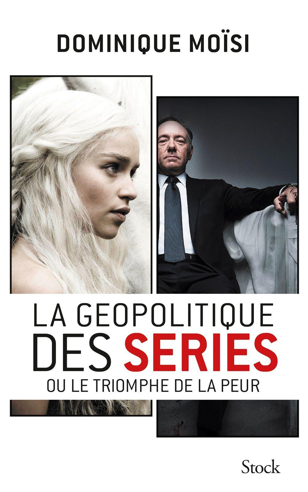 Sortie du livre La géopolitique des séries ou le triomphe de la peur.