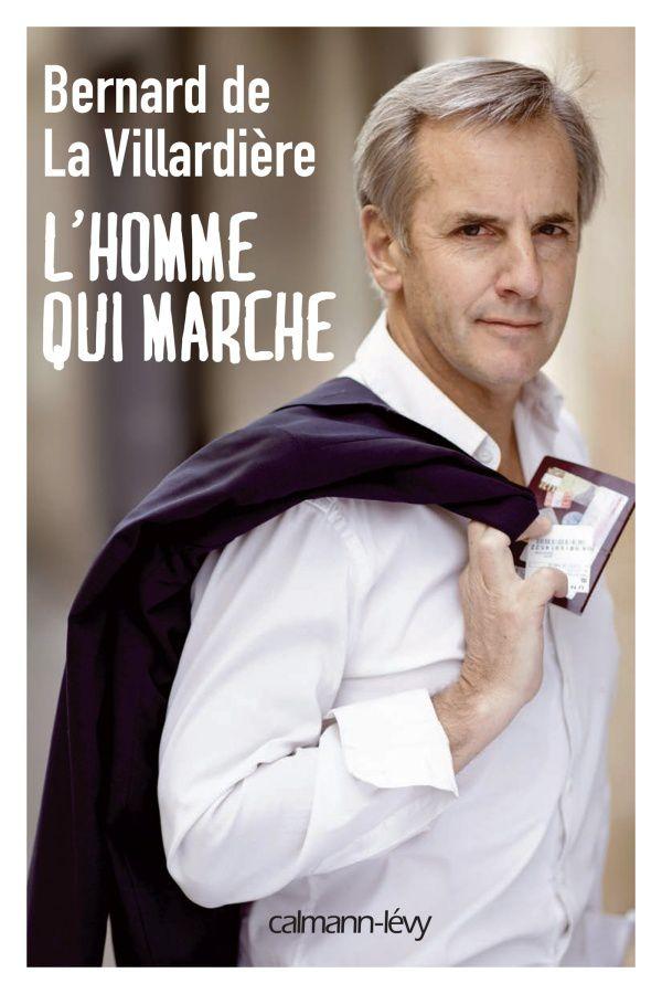 Bernard de la Villardière : L'homme qui marche, en mai prochain.
