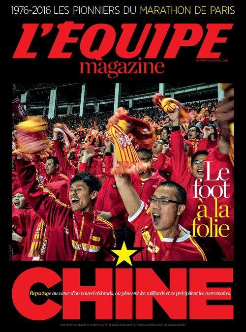 Au coeur d'un nouvel Eldorado samedi dans L'Equipe Mag : le foot en Chine.
