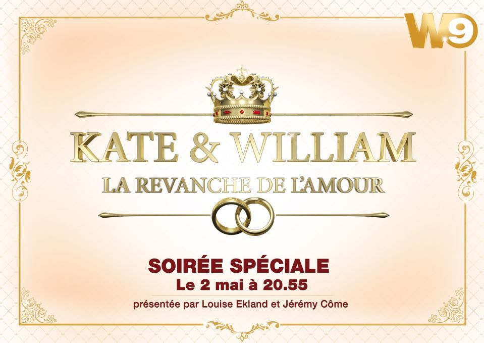 Soirée Kate et William sur W9 : document, talk et fiction ce lundi.