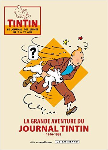 Album collector de 777 pages : La grande aventure du journal Tintin.