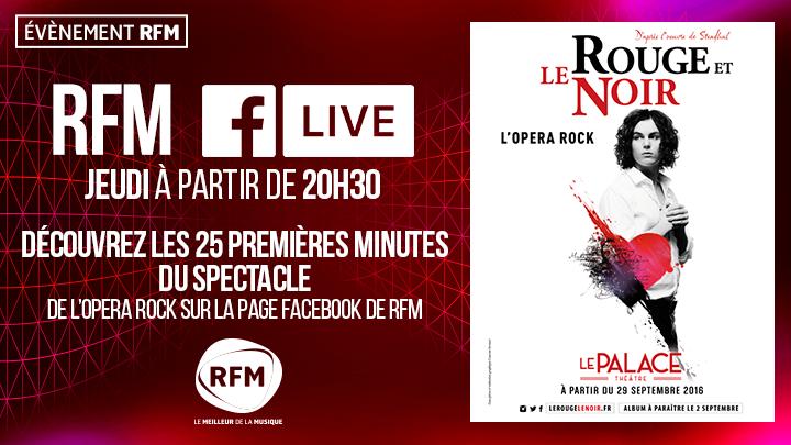 RFM diffuse ce soir sur Facebook les 25ères minutes du spectacle Le rouge et le noir.