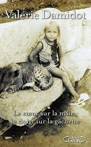Le coeur sur la main, le doigt sur la gâchette : le témoignage de Valérie Damidot.