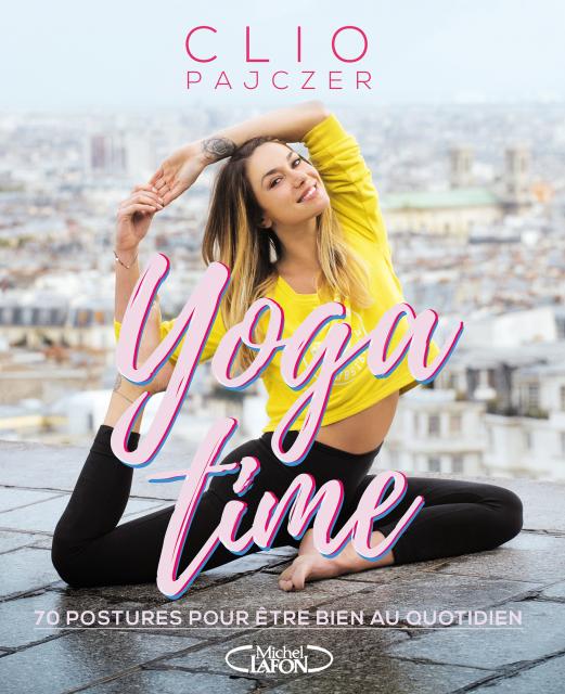 Parution du livre Yoga Time, de Clio Pajczer.