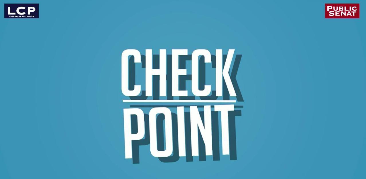 &quot&#x3B;Check Point&quot&#x3B;, nouvelle rubrique de fact-checking sur les chaînes parlementaires.