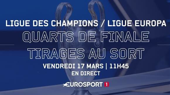 Tirage au sort en direct des quarts de finale de la Ligue des Champions et de la Ligue Europa.
