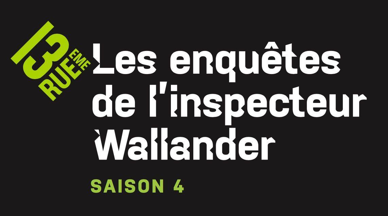 Les enquêtes de l'inspecteur Wallander : saison 4 à partir du 3 septembre sur 13ème Rue.