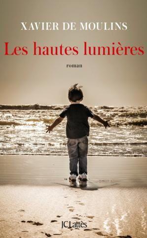 Sortie ce mercredi des Hautes lumières, nouveau roman du journaliste Xavier De Moulins.