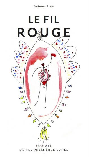 """Une histoire de femmes... """"Le fil rouge"""", un manuel pour aborder les règles de façon bienveillante"""