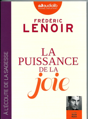 LA PUISSANCE DE LA JOIE - Frédéric LENOIR