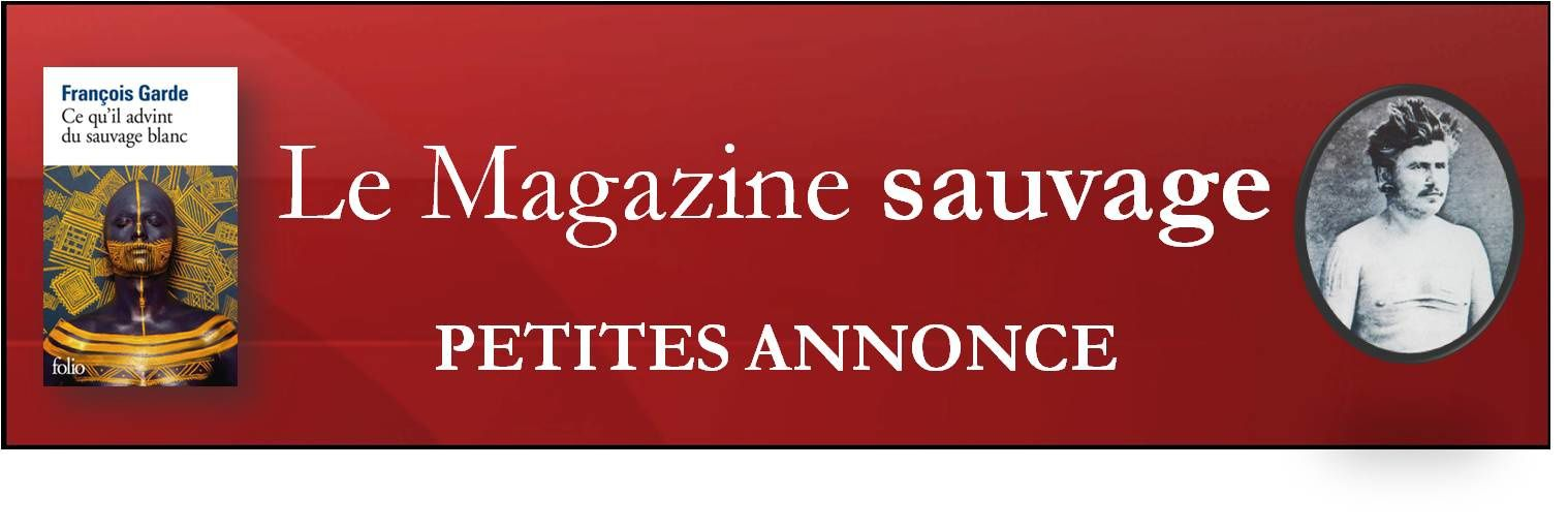 Petites annonces - Le Magazine sauvage