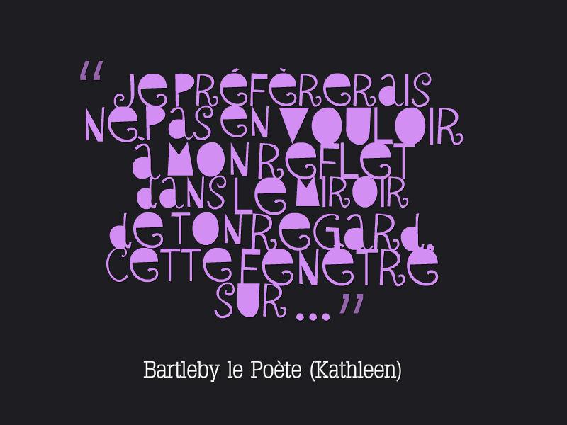 Bartleby le Poète - Reflet