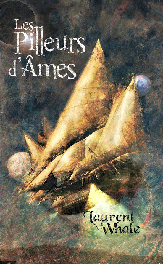 Les Pilleurs d'âmes, de Laurent Whale