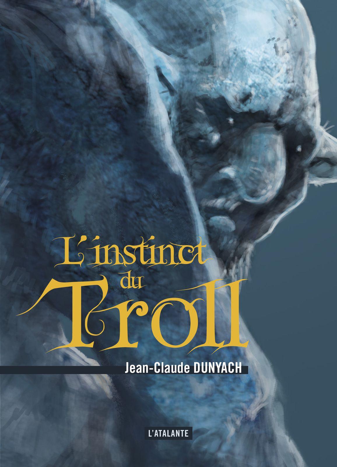 L'instinct du troll, de Jean-Claude Dunyach