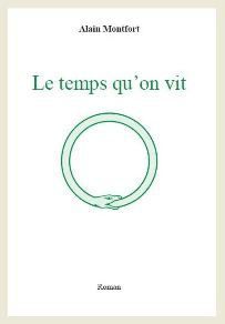 Par Alain Montfort : Le temps qu'on vit