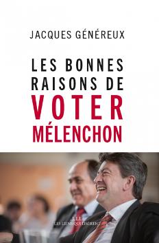 Les bonnes raisons de voter Mélenchon par  Jacques Généreux