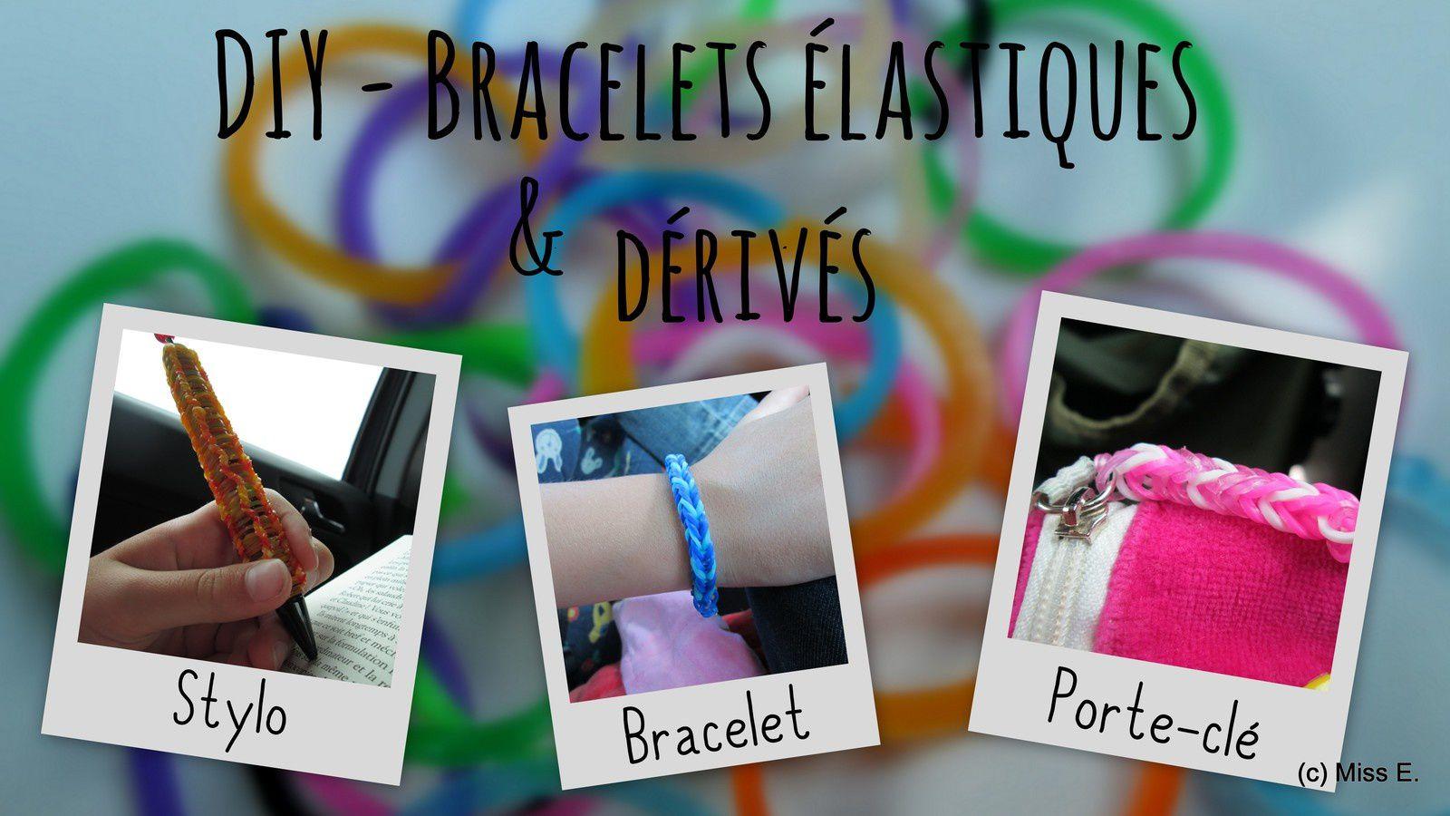 DIY : Bracelets-élastiques et dérivés