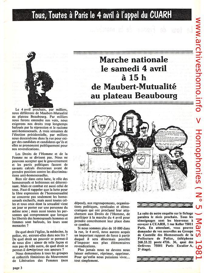 10 000 homosexuel (le)s ont manifesté dans les rues de Paris le 4 Avril 1981 à l'appel du CUARH, juste avant les élections présidentielles pour demander la dépénalisation de l'homosexualité et l'arrêt des discriminations. Gai Pied avait mis tout son poids dans la balance