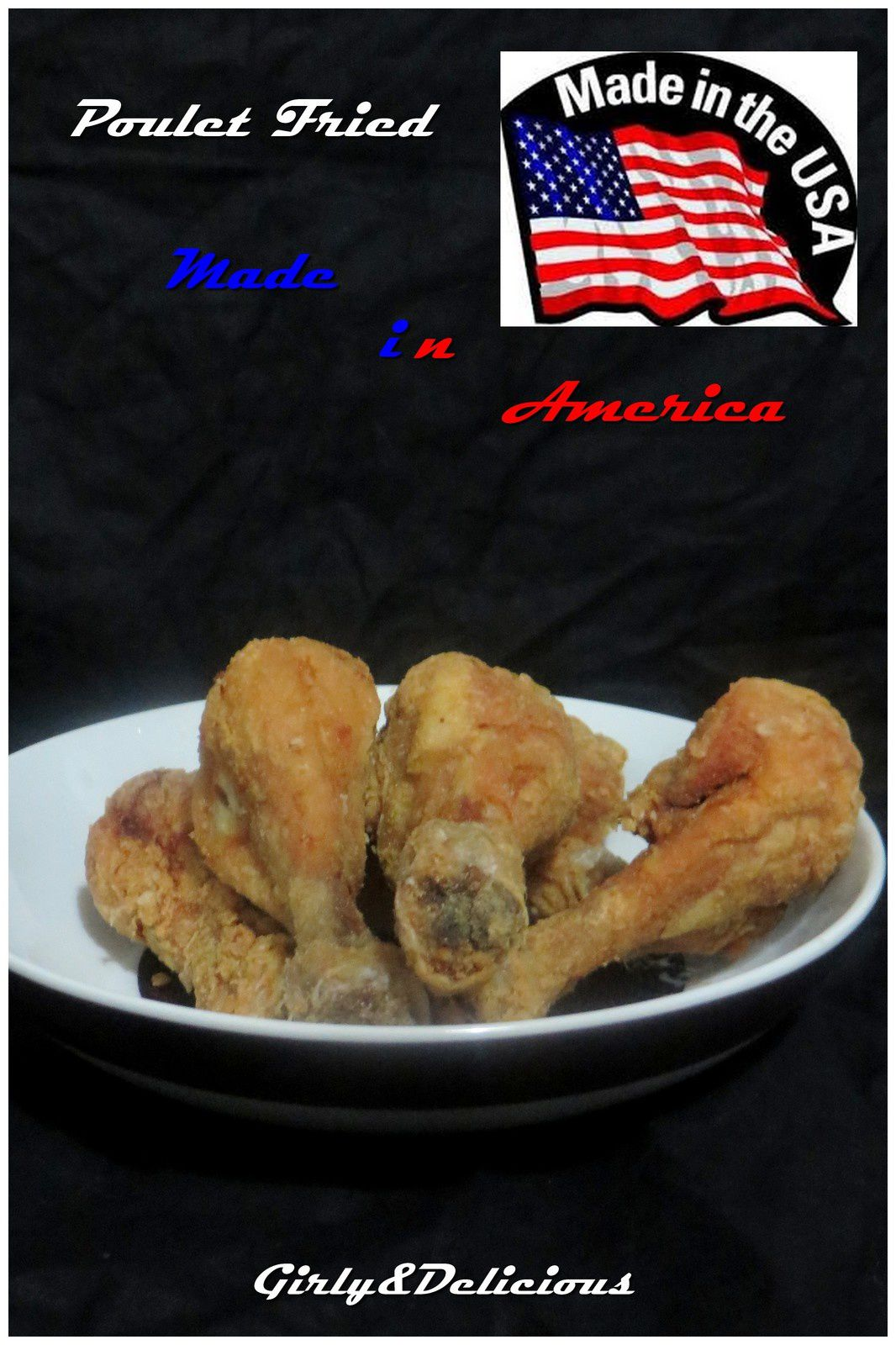 Poulet Fried, Made In America