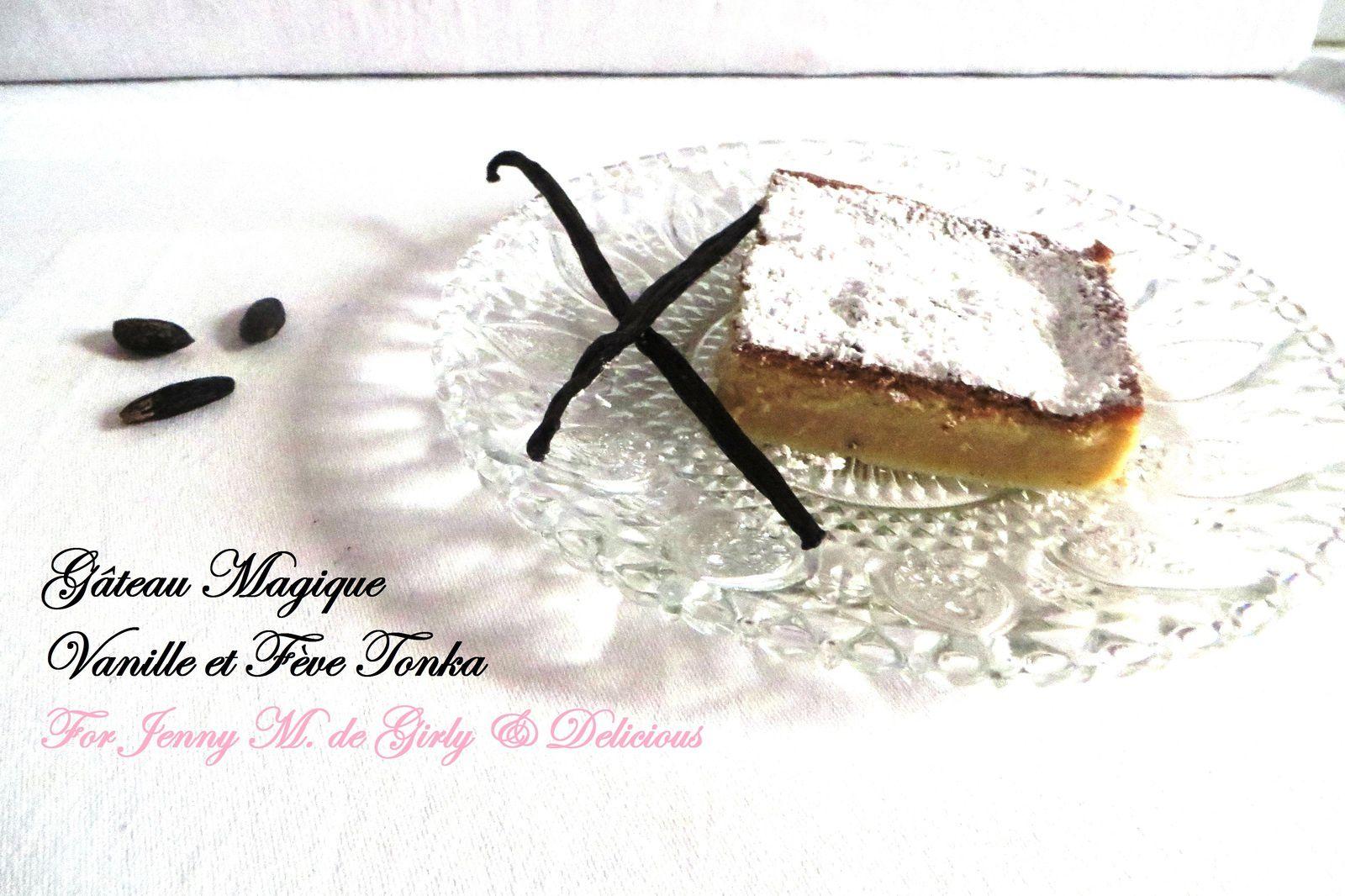 Gâteau magique à la vanille et Fève Tonka