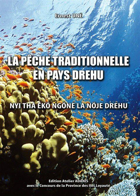 La pêche traditionnelle en pays Drehu d'Ernest Unë