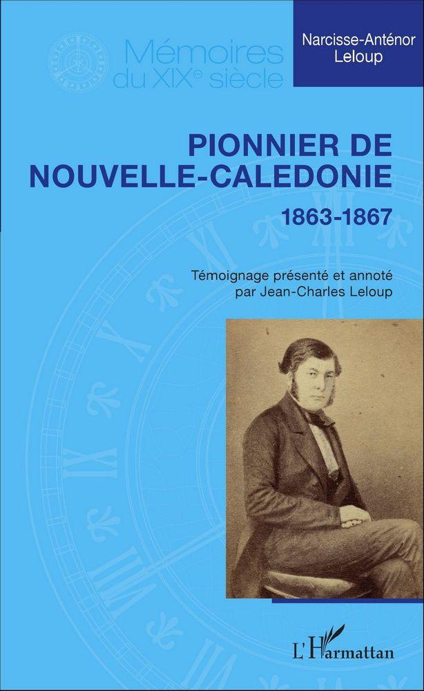 PIONNIER DE NOUVELLE-CALÉDONIE 1863-1867