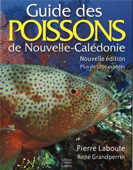 Guide des poissons de Nouvelle-Calédonie Pierre Laboute, René Grandperrin
