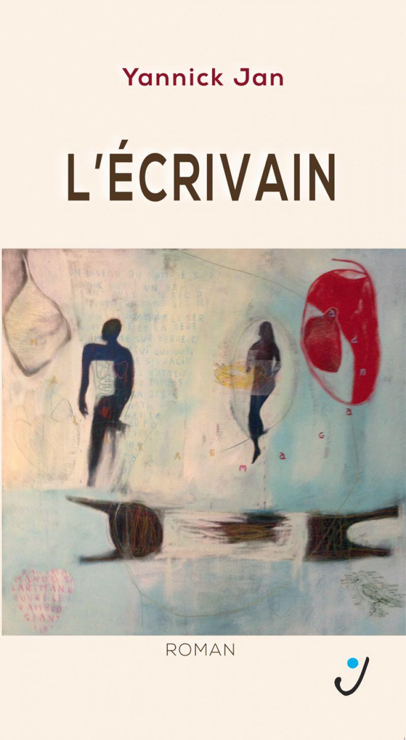 L'écrivain de Yannick Jan, un roman de 2016