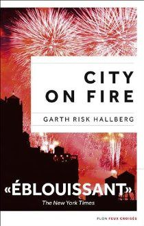 &quot&#x3B;City on fire&quot&#x3B; de Garth Risk Hallberg