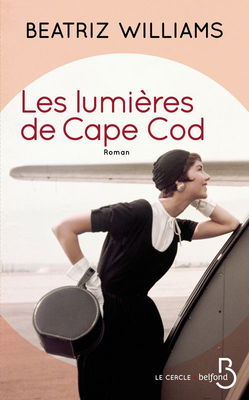 &quot&#x3B;Les lumières de Cape Cod&quot&#x3B; de Beatriz Williams