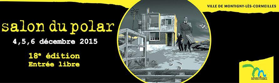 Salon du polar de Montigny les cormeilles, 5-6 décembre