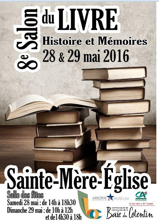 Les samedi 28 et dimanche 29 mai , salon du livre de Sainte-Mère -Eglise