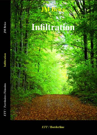 Infiltration par JM Brice  ETT / Territoires Témoins Collection Borderline 160 pages 15,00 €