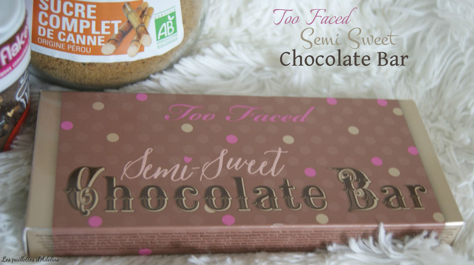 Palette semi Sweet Chocolate Bar de Too Faced, revue et swatches
