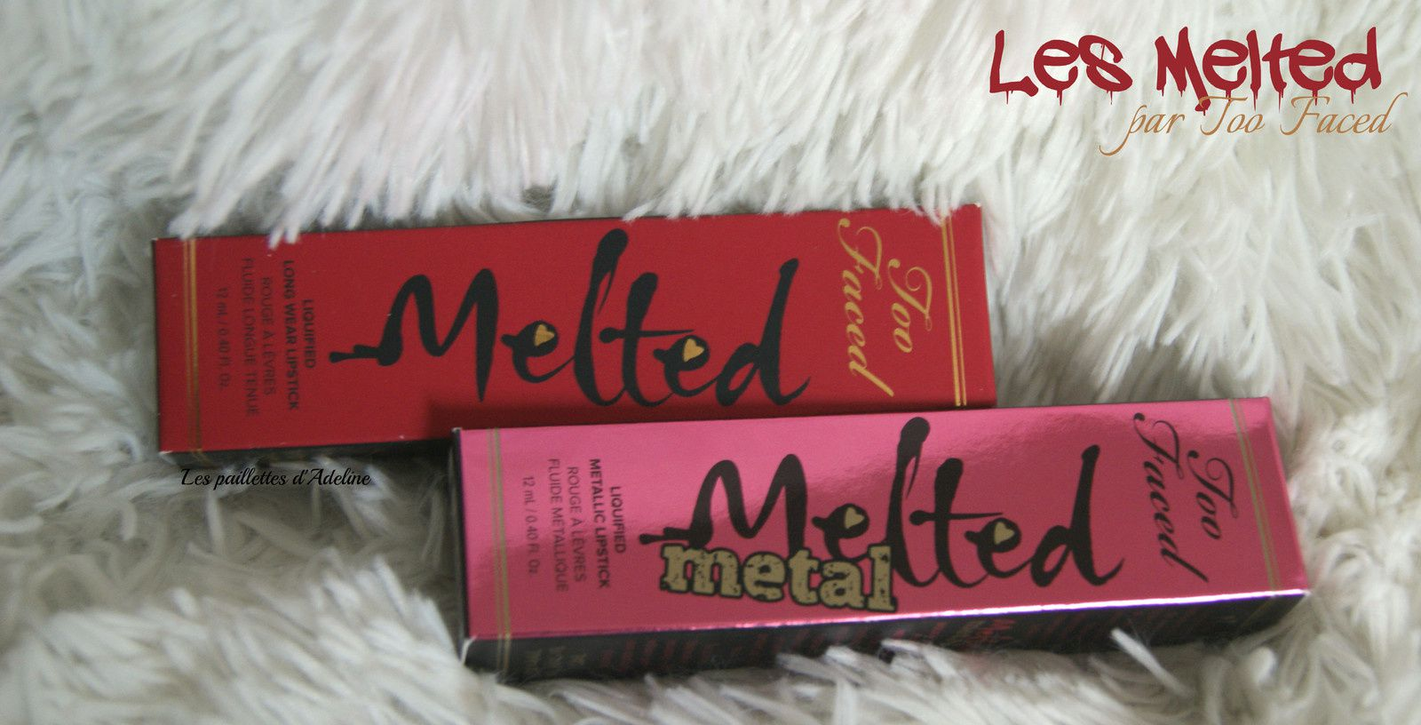 Melted Ruby et Melted Metallic Macaron par Too Faced