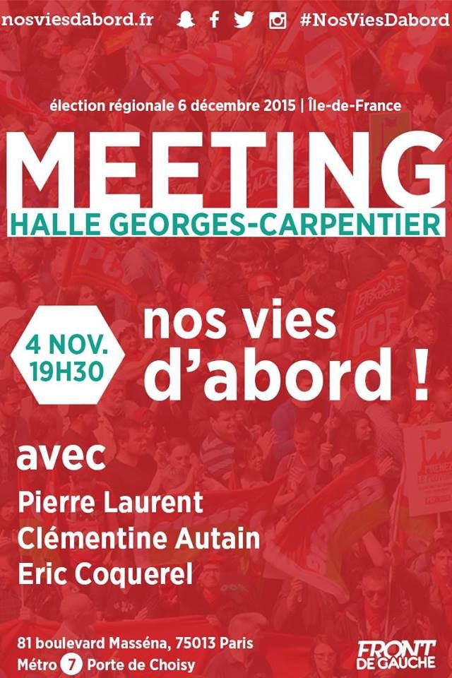 MEETING REGIONAL DE LA LISTE &quot&#x3B;Nos vies d'abord&quot&#x3B;, 04 Nov 2015 19H Halle Georges Carpentier - Paris