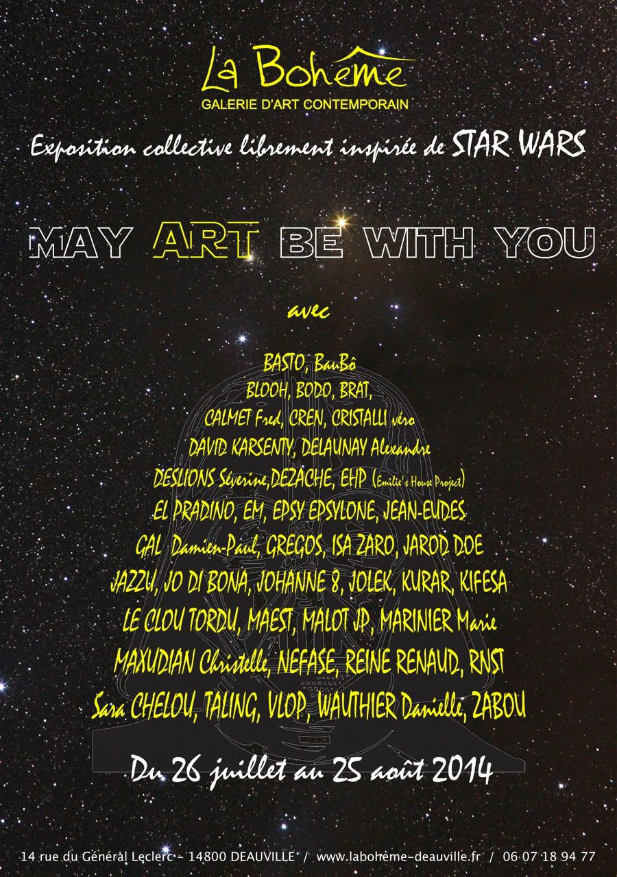EXPOSITION &quot&#x3B; may art be with you &quot&#x3B; galerie la bohème Deauville