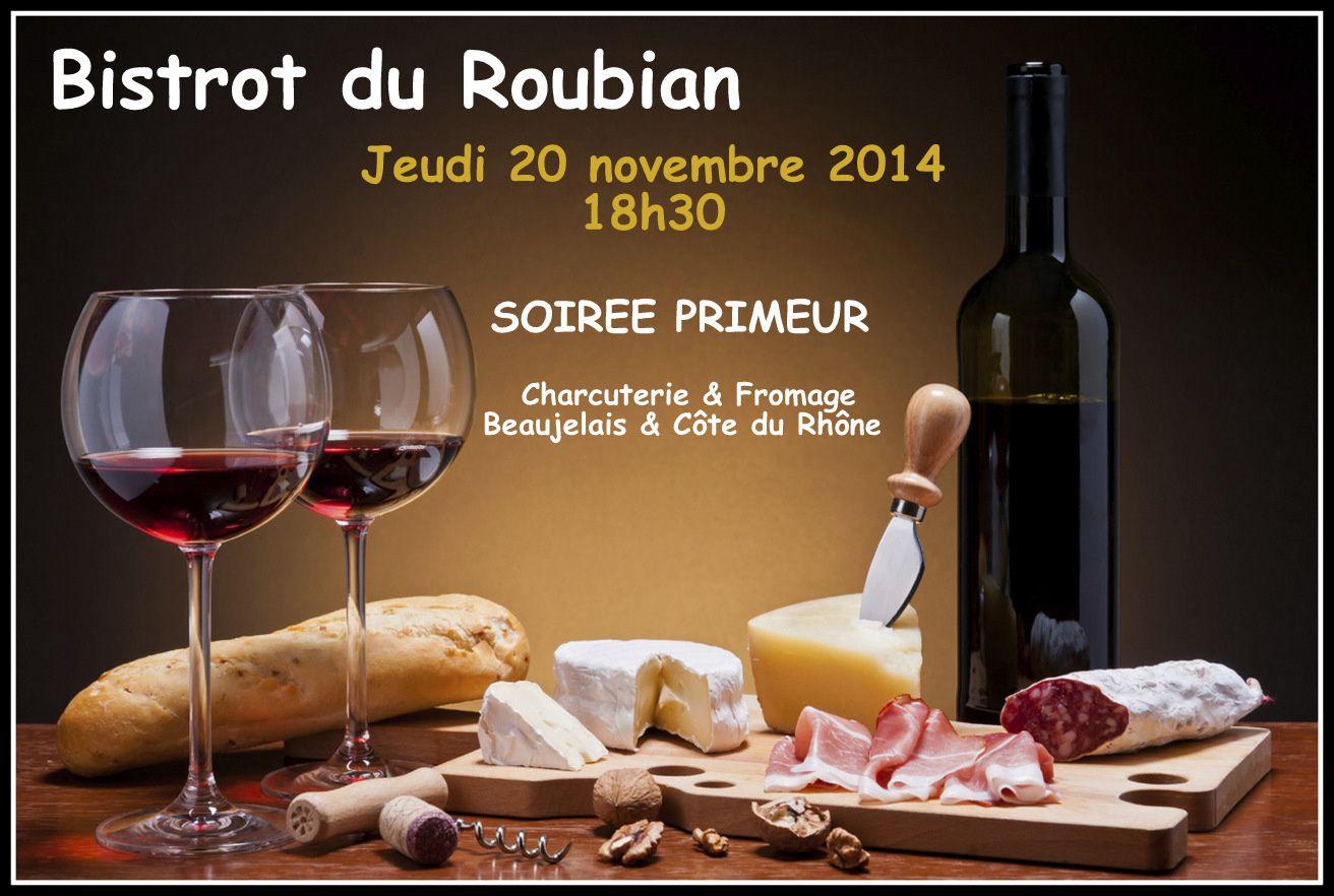 Jeudi 20 novembre 2014, à partir de 18h30, au Bistrot du Roubian à Tarascon, venez déguster les PRIMEURS avec la charcuterie et le fromage !