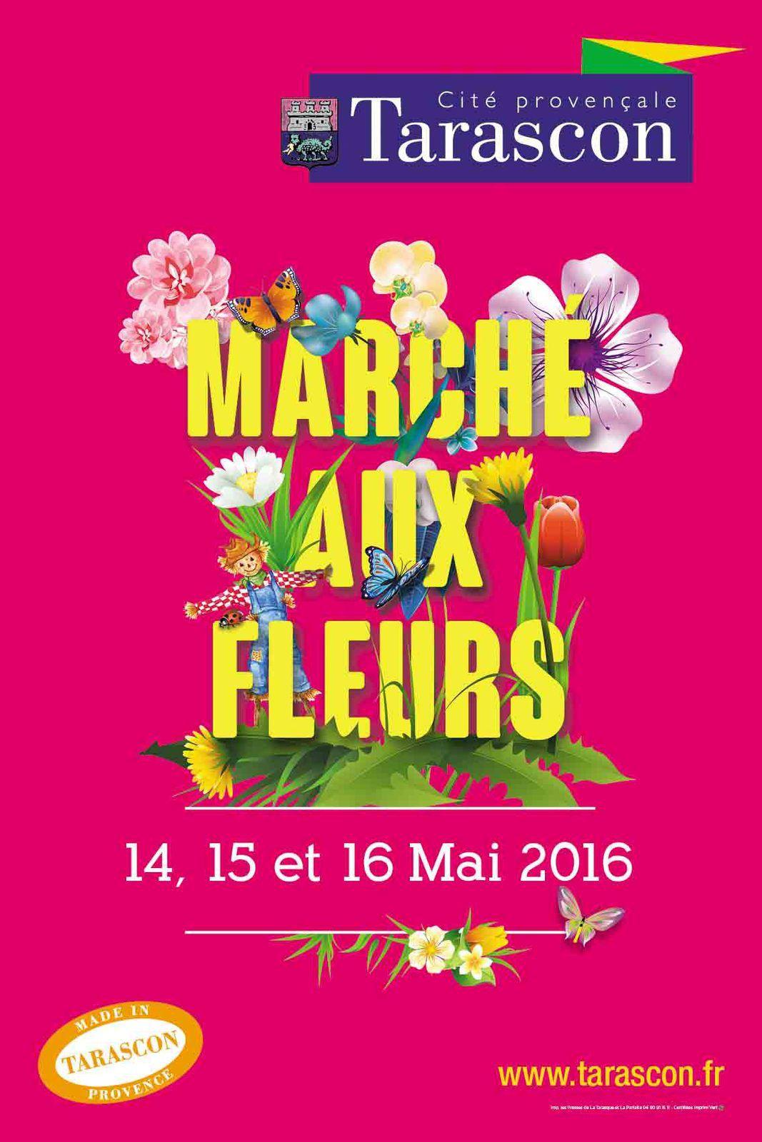 Les 14,15 & 16 Mai 2016, venez promener à Tarascon pour le Marché aux Fleurs !
