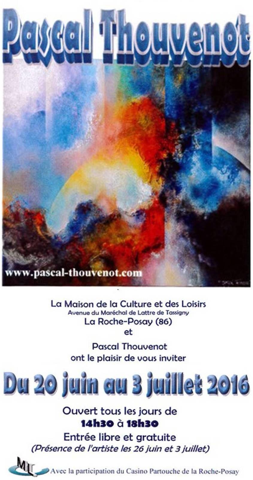 20 JUIN - 3 JUILLET 2016 : PASCAL THOUVENOT EXPOSE A LA ROCHE-POSAY