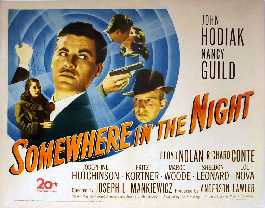 SOMEWHERE IN THE NIGHT (Quelque part dans la nuit) Joseph L. Mankiewicz (1946) – John Hodiak, Nancy Guild, Richard Conte, Lloyd Nolan