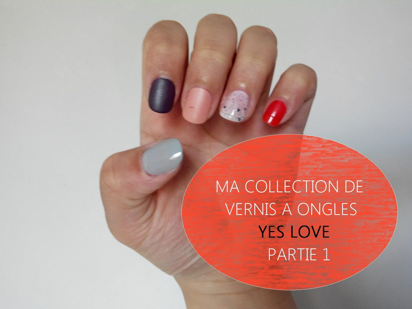 Collection vernis à ongles à bas prix - Yes love - PARTIE 1